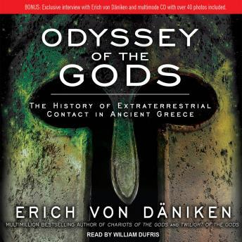 Download Odyssey of the Gods: The History of Extraterrestrial Contact in Ancient Greece by Erich Daniken