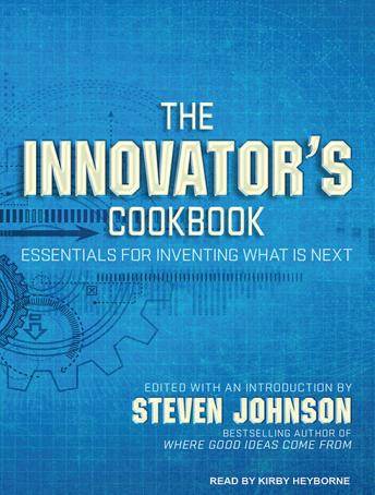 Download Innovator's Cookbook: Essentials for Inventing What Is Next by Steven Johnson