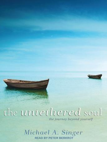 Download Untethered Soul: The Journey Beyond Yourself by Michael A. Singer