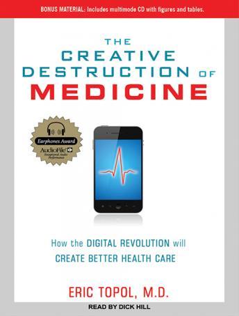 Creative Destruction of Medicine: How the Digital Revolution Will Create Better Health Care Audiobook Torrent Download Free