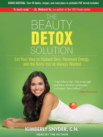 Download Beauty Detox Solution: Eat Your Way to Radiant Skin, Renewed Energy and the Body You've Always Wanted by C.N. Kimberly Snyder