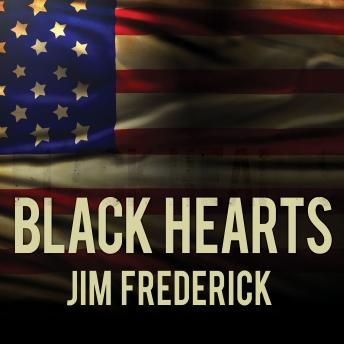 Download Black Hearts: One Platoon's Descent into Madness in Iraq's Triangle of Death by Jim Frederick