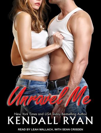Unravel Me by  Kendall Ryan