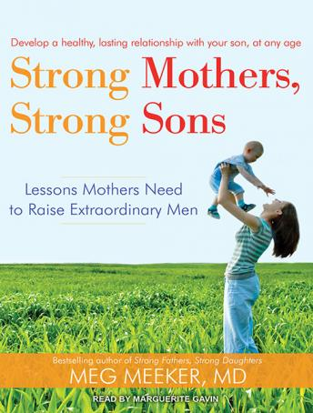 Strong Mothers, Strong Sons: Lessons Mothers Need to Raise Extraordinary Men Audiobook Torrent Download Free
