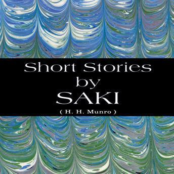 Short Stories by Saki by  Saki (H. H. Munro)
