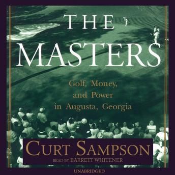 Download Masters: Golf, Money, and Power in Augusta, Georgia by Curt Sampson