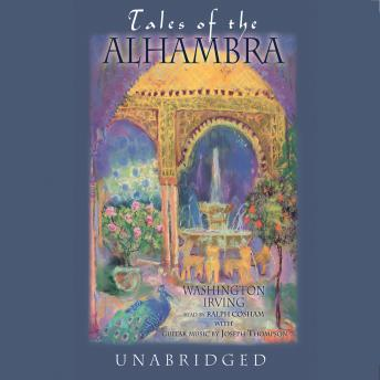 Tales of the Alhambra:A Series of Tales and Sketches of the Moors and Spaniards by  Washington Irving