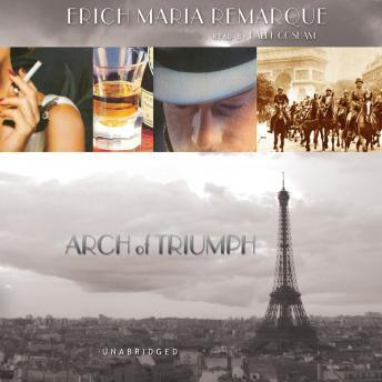 Arch of Triumph: A Novel of a Man without a Country by  Erich Maria Remarque