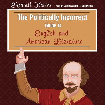 Free Politically Incorrect Guide to English and American Literature Audiobook read by James Adams