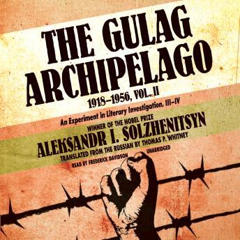 Download Gulag Archipelago, 1918-1956, Vol. 2: An Experiment in Literary Investigation, III-IV by Aleksandr Solzhenitsyn