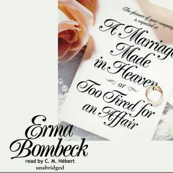 [Download Free] A Marriage Made in Heaven, or, Too Tired for an Affair Audiobook