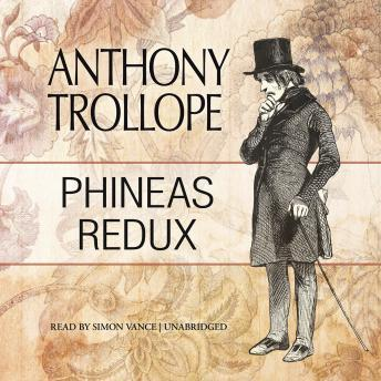 Phineas Redux, Anthony  Ed Trollope