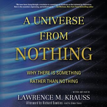 Download A Universe from Nothing: Why There Is Something Rather Than Nothing by Lawrence M. Krauss