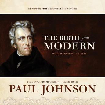 Birth of the Modern: World Society 1815-1830