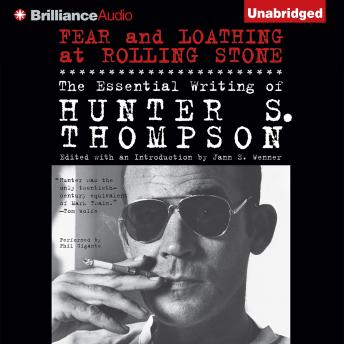 Download Fear and Loathing at Rolling Stone by Hunter S. Thompson