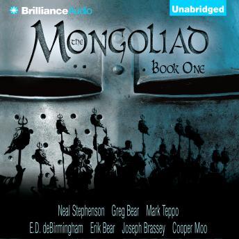 Mongoliad by  Greg Bear, Neal Stephenson, Mark Teppo, E. D. DeBirmingham, Erik Bear, Joseph Brassey, Cooper M