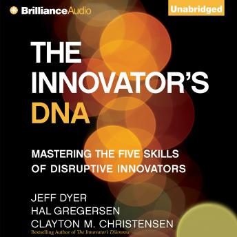 innovators dna summary The innovator's dna: mastering the five skills of disruptive innovators - kindle edition by clayton m christensen, jeff dyer, hal gregersen download it once and.