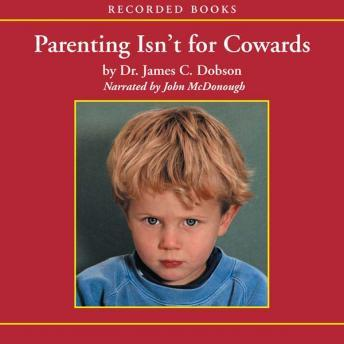 Listen To Parenting Isn T For Cowards By James C Dobson border=