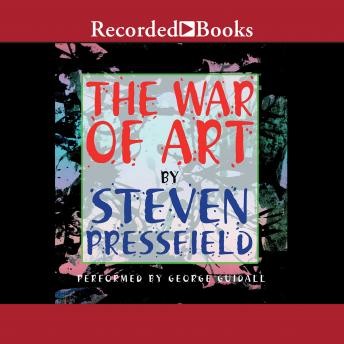 Download War of Art: Winning the Inner Creative Battle by Steven Pressfield