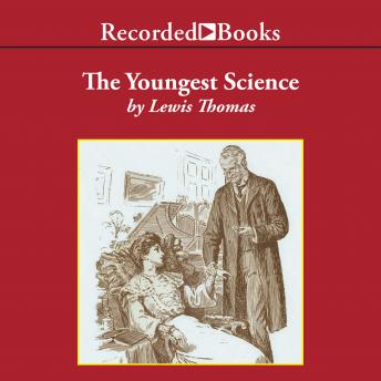 Download Youngest Science: Notes of a Medicine Watcher by Lewis Thomas