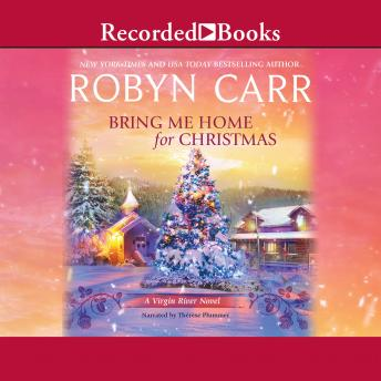 Bring Me Home for Christmas, Audio book by Robyn Carr