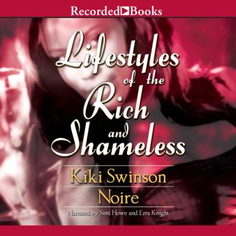 Lifestyles of the Rich and Shameless by  Kiki Swinson, Noire