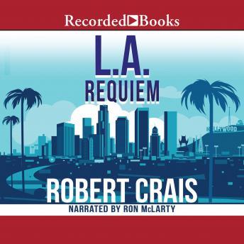 Listen To L A Requiem By Robert Crais At Audiobooks Com