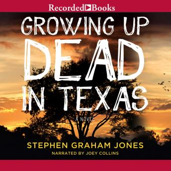 Free Growing Up Dead in Texas Audiobook read by Joey Collins