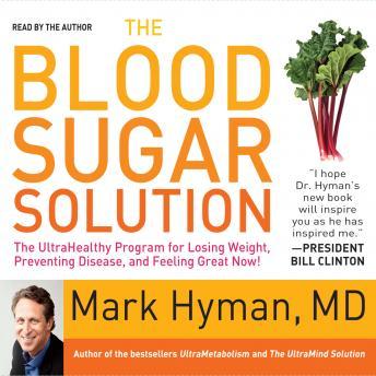Blood Sugar Solution by  Mark Hyman