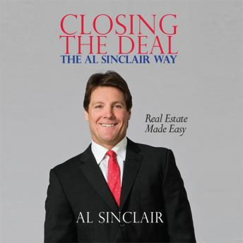 Download Closing the Deal: The Al Sinclair Way: Real Estate Made Easy by Al Sinclair