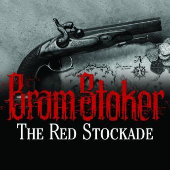 Red Stockade by  Bram Stoker