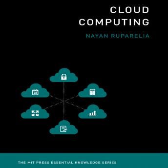 Download Cloud Computing: The MIT Press Essential Knowledge Series by Nayan B. Ruparella