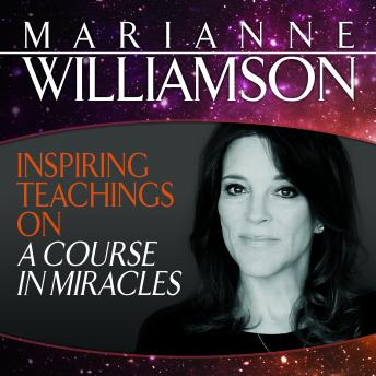Download Inspiring Teachings on A Course in Miracles by Marianne Williamson