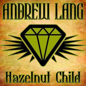 Hazelnut Child by  Andrew Lang