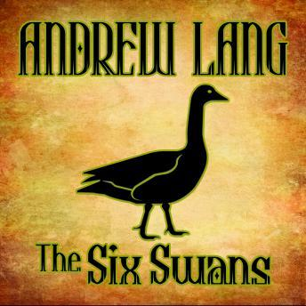 Six Swans by  Andrew Lang
