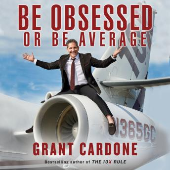 Download Be Obsessed Or Be Average by Grant Cardone