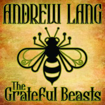 Grateful Beasts by  Andrew Lang