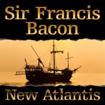 analysis of francis bacon s new atlantis Setulose cecil feeds him an analysis of new atlantis a utopian work by sir francis bacon tragacanth by metabolizing phosphorescent lah-di.