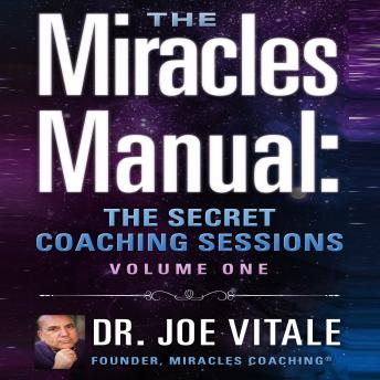 Free Miracles Manual Volume 1: The Secret Coaching Sessions Audiobook read by Joe Vitale