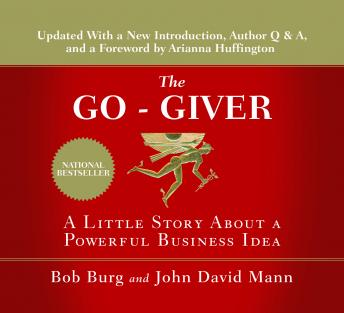 Download Go-Giver, Expanded: A Little Story About a Powerful Business Idea by Bob Burg, John David Mann