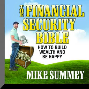 Financial Security Bible: How To Build Wealth & Be Happy