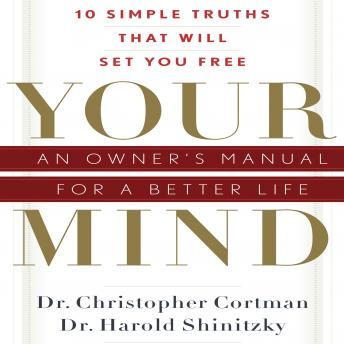 Download Your Mind: An Owner's Manual for a Better Life by Christopher Cortman, Harold Shinitzky