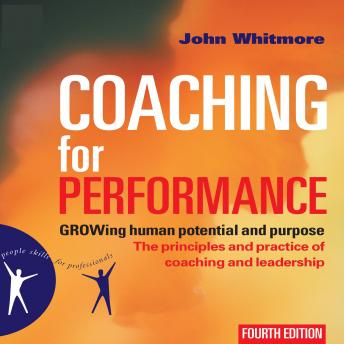 Download Coaching for Performance: Fourth Edition by John Whitmore