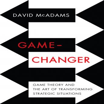 Download Game-Changer: Game Theory and the Art of Transforming Strategic Situations by David McAdams