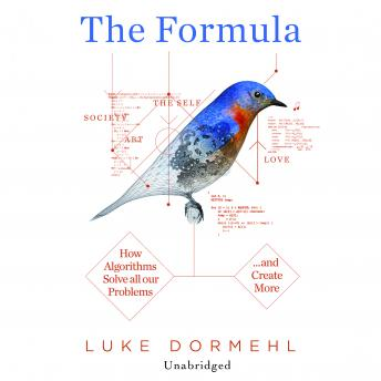 Download Formula: How Algorithms Solve all our Problems... and Create More by Luke Dormehl