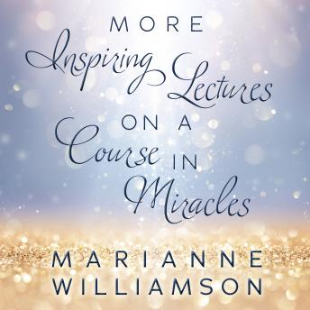 Download Marianne Williamson: More Inspiring Lectures on a Course In Miracles by Marianne Williamson