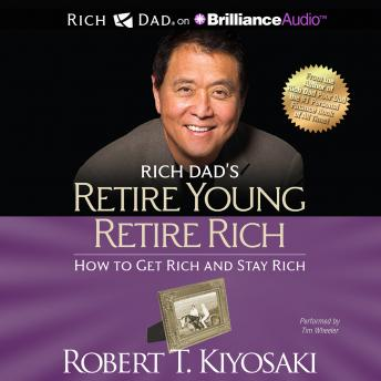 Download Rich Dad's Retire Young Retire Rich by Robert T. Kiyosaki
