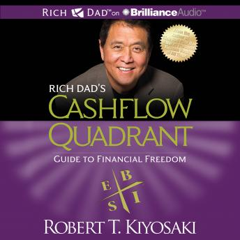 Download Rich Dad's Cashflow Quadrant by Robert T. Kiyosaki