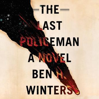 Last Policeman, Ben H. Winters