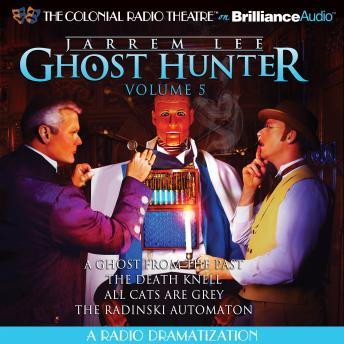 Download Jarrem Lee - Ghost Hunter - A Ghost from the Past, The Death Knell, All Cats are Grey, and The Radinski Automaton by Gareth Tilley